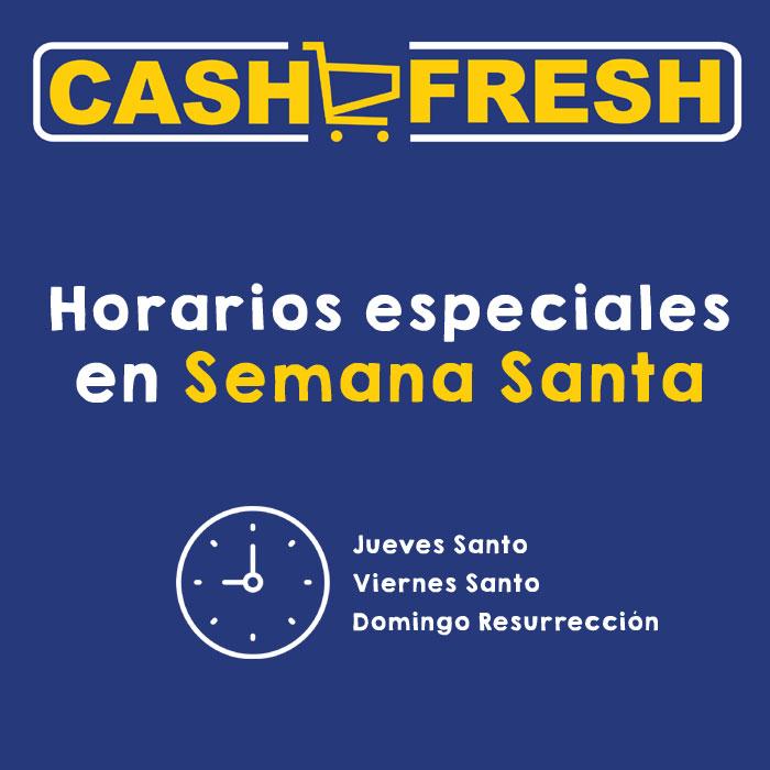 Horarios de Cash Fresh durante la Semana Santa de 2017